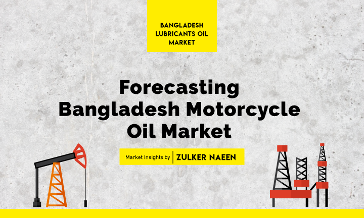 Forecasting Bangladesh Motorcycle Oil Market