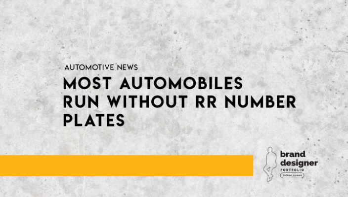 Most automobiles run without RR number plates